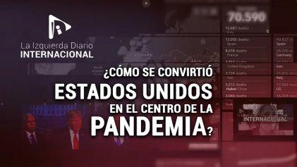 [Claves] ¿Cómo se convirtió Estados Unidos en el centro de la pandemia mundial?